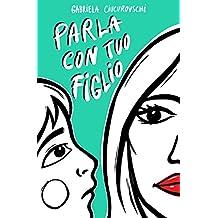 Parla con tuo figlio (Italian Edition)