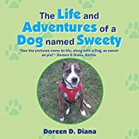 The Life and Adventures of a Dog Named Sweety