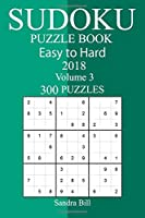 300 Easy to Hard Sudoku Puzzle Book 2018