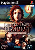 Lunatic Dawn TEMPEST