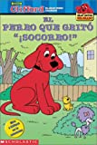 "Clifford El Perro Que Grito Socorro!/Big Red Reader: The dog who cried ""woof!"" (Clifford Big Red Reader)"