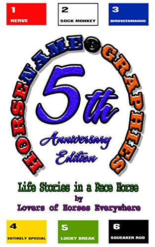 Horsenameographies: Life Stories in a Race Horse Name: 5th Anniversary Edition (English Edition)の詳細を見る