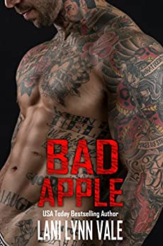 Bad Apple (The Uncertain Saints MC Book 4) by [Vale, Lani Lynn]