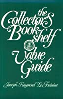 The Collector's Bookshelf Value Guide (COLLECTORS BOOKSHELF VALUE GUIDE)