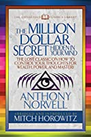 The Million Dollar Secret Hidden in Your Mind (Condensed Classics): The Lost Classic on How to Control Your oughts for Wealth, Power, and Mastery