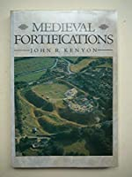 Medieval Fortifications (Archaeology of Medieval Britain Series)