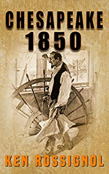 [Rossignol, Ken]のChesapeake 1850 (Steamboats & Oyster Wars: The News Reader) (English Edition)
