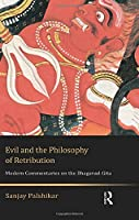 Evil and the Philosophy of Retribution: Modern Commentaries on the Bhagavad-Gita (100 Cases)