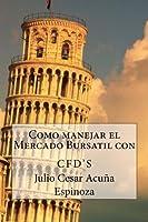 Como manejar el Mercado Bursatil con CFD's: CFD's (Spanish Edition) [並行輸入品]