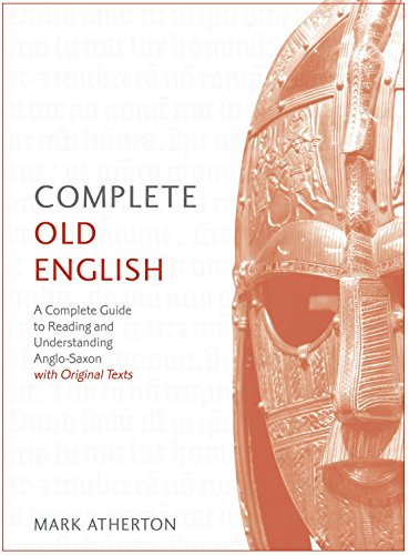 Complete Old English Beginner to Intermediate Course: Enhanced Edition (Complete Languages) (English Edition)