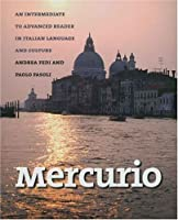 Mercurio: An Intermediate to Advanced Reader in Italian Language and Culture (Yale Language Series)