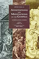 Annotations and Meditations on the Gospels: Cumulative Index
