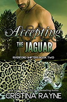 Accepting the Jaguar (Riverford Shifters Book 2) by [Rayne, Cristina]