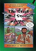 The Stick and Stone Age (Cartoon History)