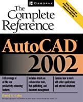 Autocad 2002: The Complete Reference (AutoCAD: The Complete Reference)