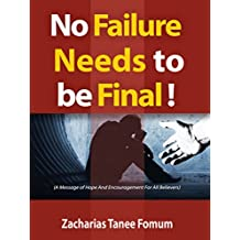 No Failure Needs to be Final!: A message of hope and encouragement for all believers