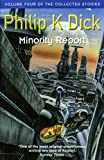 Minority Report: Volume Four Of The Collected Stories (GOLLANCZ S.F.) (English Edition)