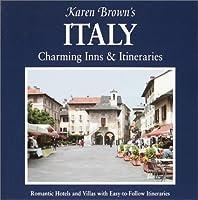 Karen Brown's Italy: Charming Inns & Itineraries (Karen Brown's Italy Charming Inns & Itineraries)