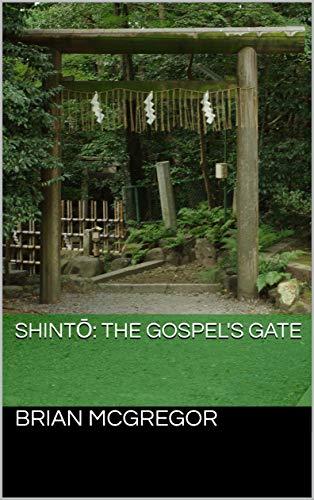 Shintō: the Gospel's Gate (English Edition)