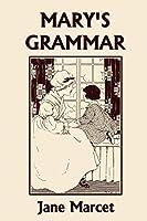 Mary's Grammar (Yesterday's Classics)