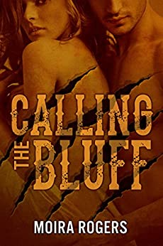 Calling the Bluff (Down & Dirty #2) by [Rogers, Moira]