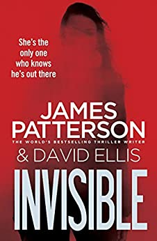 Invisible (Invisible Series Book 1) by [Patterson, James]