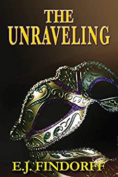 The Unraveling by [Findorff, E.J.]