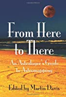 From Here to There: An Astrologer's Guide to Astromapping