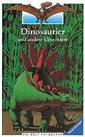 Dinosaurier und andere Urzeittiere. Die Welt entdecken. ( Ab 8 J.)