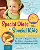 Special Diets for Special Kids: Over 200 Revised and New Gluten-Free Casein-Free Recipes!, Research on the Positive Effects for Children With Autism, ADHD, Allergies, Celiac Disease,