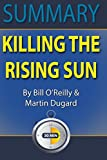 Summary: Killing the Rising Sun: How America Vanquished World War II Japan by Bill O' Reilly and Martin Dugard