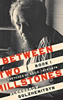 Between Two Millstones: Sketches of Exile, 1974–1978 (The Center for Ethics and Culture Solzhenitsyn Series)