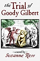 The Trial of Goody Gilbert