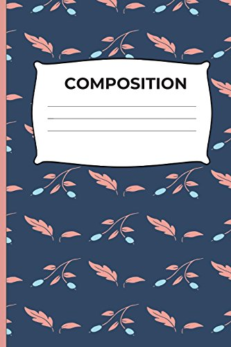 COMPOSITION: Orange Leaves and Blue Seeds Dark Blue Composition Notebook Wide Ruled 6 x 9 in,  110 pages book for girls, kids, school, students and teachers  (Journals Will Happen Composition Books)