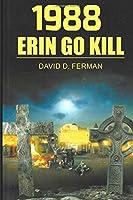 1988: ERIN GO KILL