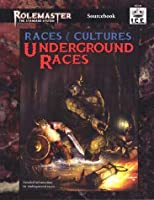 Races & Cultures, Underground Races (Rolemaster Standard System)