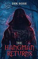 The Hangman Returns