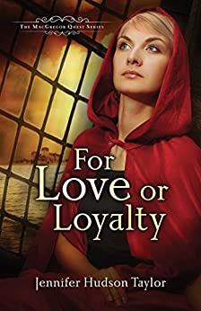 For Love or Loyalty (The MacGregor Legacy Book 1) by [Hudson Taylor,  Jennifer]
