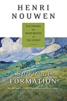 Spiritual Formation: Following the Movements of the Spirit by Henri J. M. Nouwen(2015-03-10)