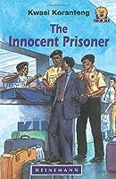 The Innocent Prisoner (Junior African Writers: Level 4)