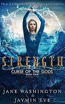Strength (Curse of the Gods Book 4) by [Washington, Jane, Eve, Jaymin]