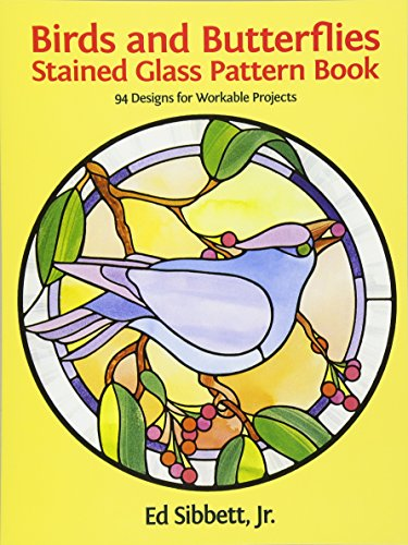 Birds and Butterflies Stained Glass Pattern Book (Dover Stained Glass Instruction)
