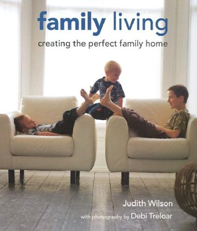 Family Living: Creating the Perfect Family Home