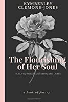 The Flourishing of Her Soul: A Journey Through Grief, Identity, and Divinity