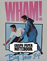 Notebook: Wham! English Pop Duo George Michael and Andrew Ridgeley Studio Album Make It Big Worldwide Pop Smash Hit, Supplies Student Teacher Daily Creative Writing, Workbook for Teens & Children, Man, Woman Paper 8.5 x 11 Inches 110 Pages