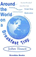 Around the World on a Breakfast Tray