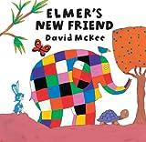 Elmer's New Friend: Elmer Series