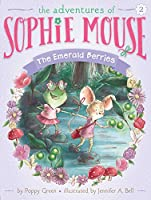 SOPHIE #2 EMERALD BERRIE (The Adventures of Sophie Mouse)
