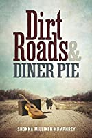 Dirt Roads & Diner Pie: One Couple's Road Trip to Recovery from Childhood Sexual Abuse
