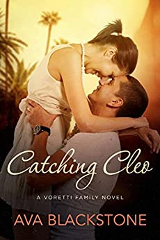 Catching Cleo (Voretti Family Book 4) by [Blackstone, Ava]